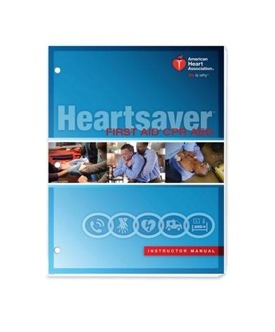 Heartsaver First Aid/CPR/AED Instructor Manual 2015 Guidelines