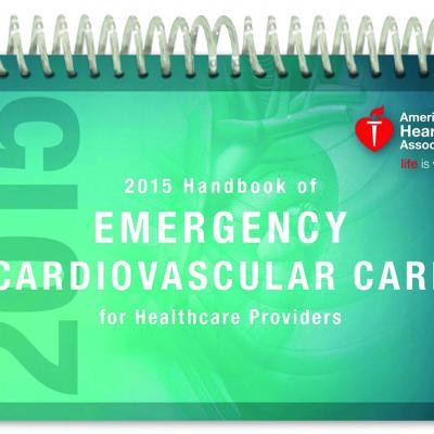 AHA ECC Emergency Cardiovascular Care Handbook - 2015 GUIDELINES